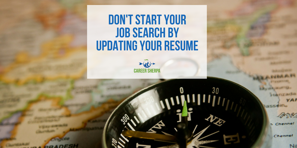 dont start job search by updating your resume career sherpa