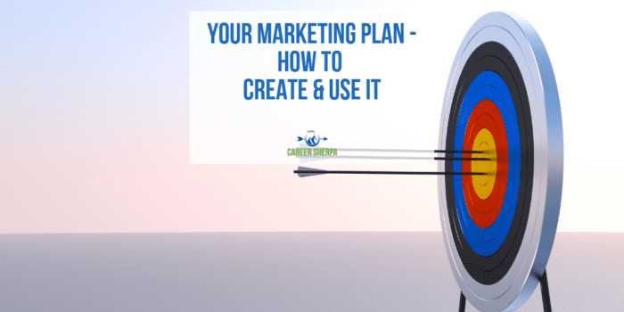 Your Marketing Plan - How To Create and Use It