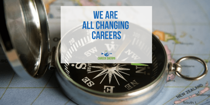 We Are All Changing Careers
