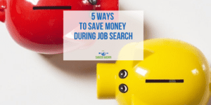 5 Ways to Save Money During Job Search