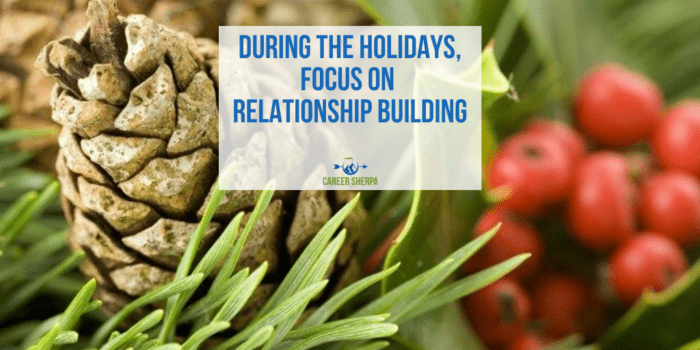 During the Holidays, Focus on Relationship Building