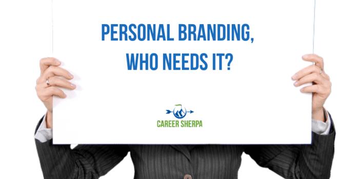 Personal Branding, Who Needs It