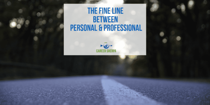 Line Between Personal and Professional