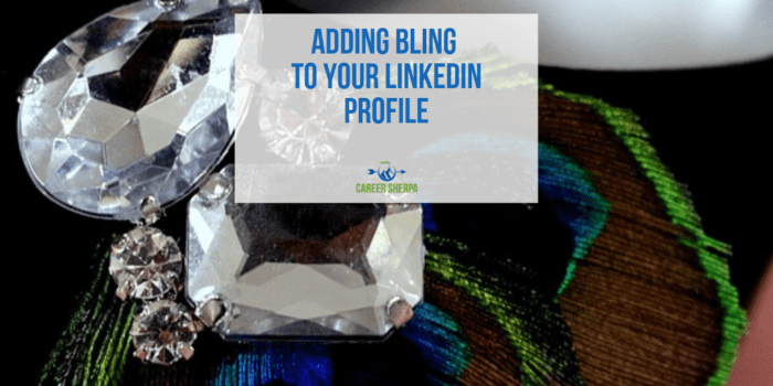 Adding Bling to Your LinkedIn Profile