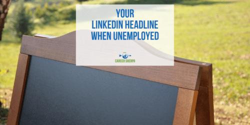 LinkedIn Headline When Unemployed