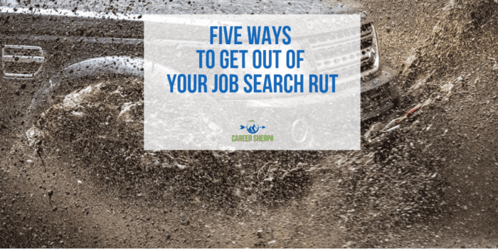 Get Out of Your Job Search Rut