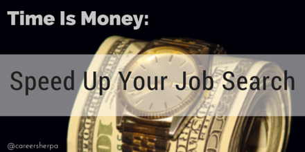 Time Is Money- Speed up your job search @careersherpa
