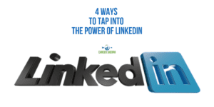 4 Ways to Tap into the Power of LinkedIn