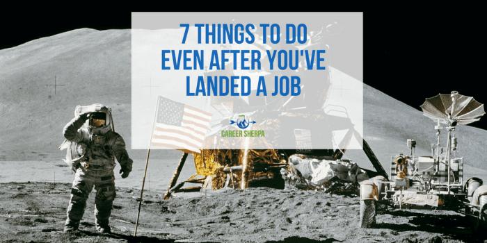 You've Landed A Job
