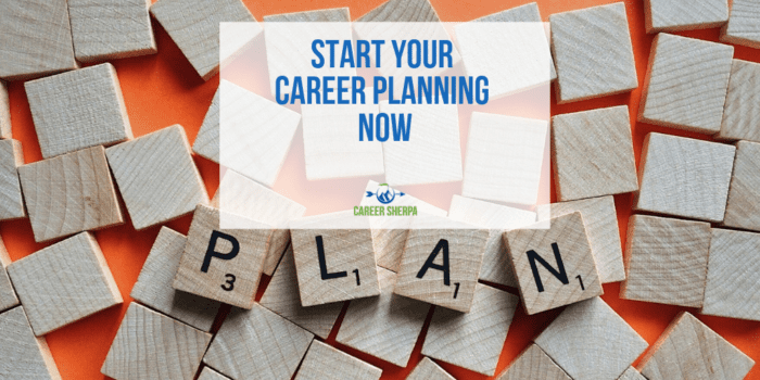 Start Your Career Planning Now
