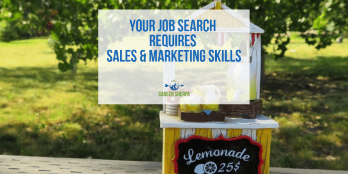 Your Job Search Requires Sales & Marketing Skills