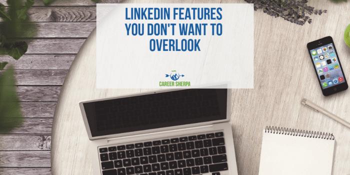 LinkedIn Features do not overlook