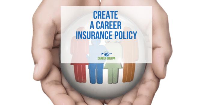 Create a Career Insurance Policy