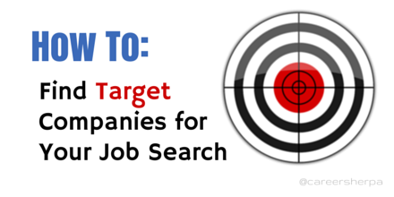 How To Find Target Companies For Your Job Search @careersherpa