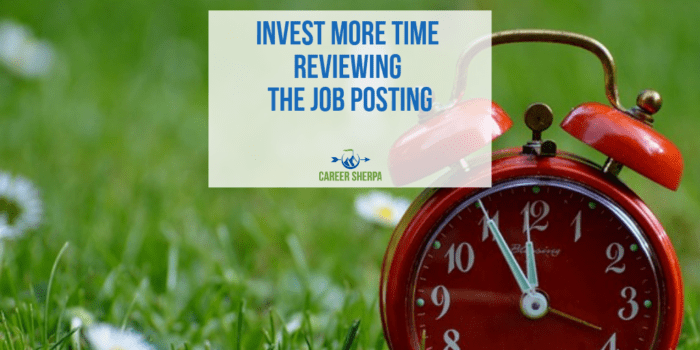 Invest More Time Reviewing the Job Posting