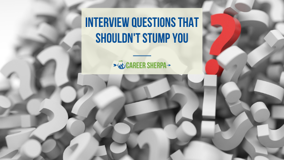 Interview Questions That Shouldn't Stump You
