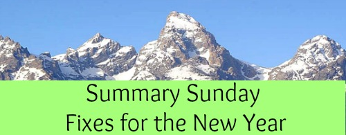 Summary Sunday: Fixes for the New Year