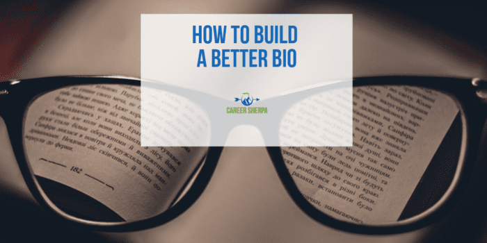 How To Build a Better Bio