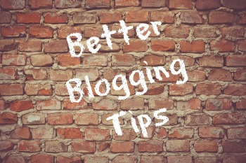 Better Blogging with Tips and Resources from the Pros