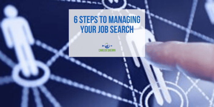 6 Steps to Managing Your Job Search