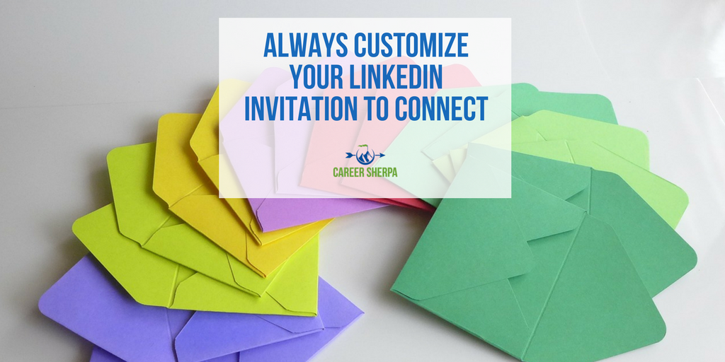 Always Customize Your Linkedin Invitation To Connect Career Sherpa