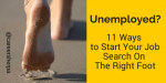 Unemployed? 11 Ways to Start Off On The Right Foot