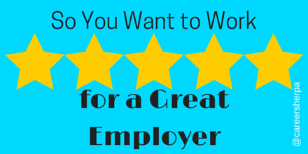 So You Want to Work for A Great Employer