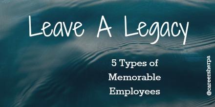 Leave A Legacy @careersherpa