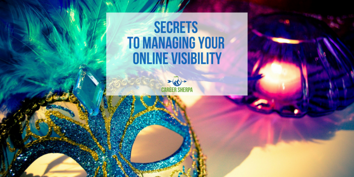Secrets To Managing Your Online Visibility