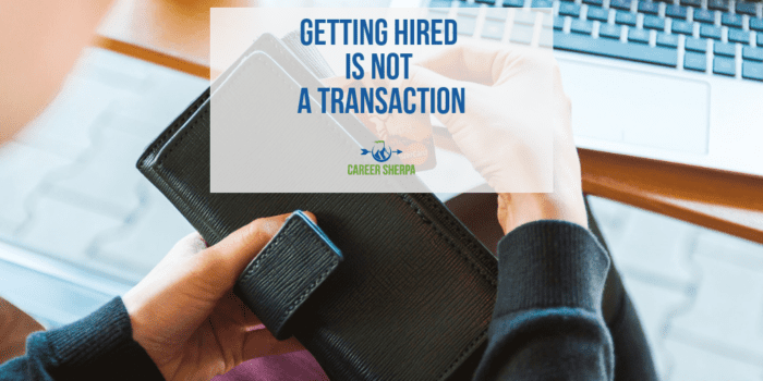 Getting Hired Is Not A Transaction