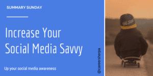 Summary Sunday: Increase Your Social Media Savvy