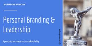 Summary Sunday: Personal Branding and Leadership