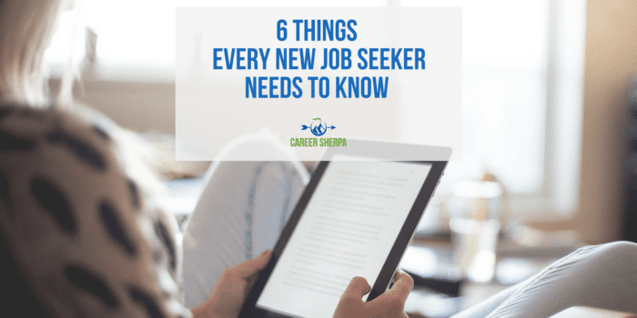 6 Things Every New Job Seeker Needs To Know