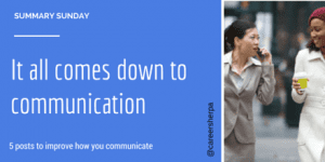 Summary Sunday: It All Comes Down To Communication