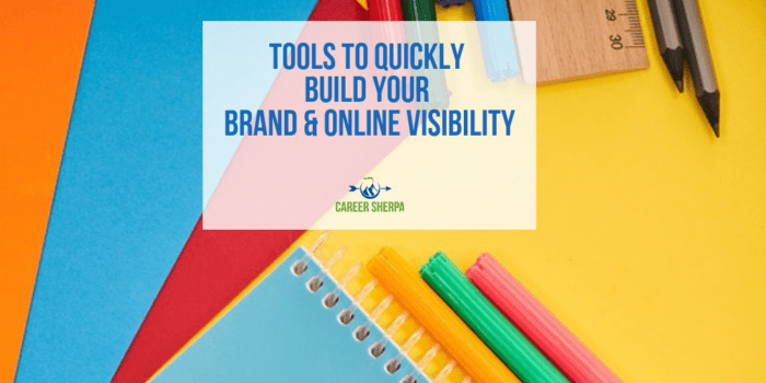 Tools to Quickly Build Your Brand and Online Visibility