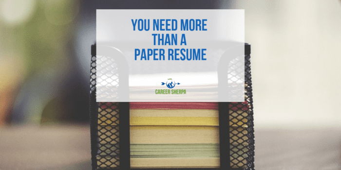 You Need More Than A Paper Resume