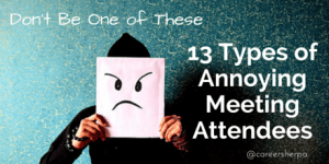 Don't Be One of These 13 Types of Annoying Meeting Attendees