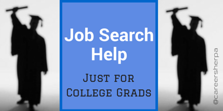 Job Search Help Just For College Grads @careersherpa