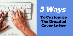 5 Ways To Customize The Dreaded Cover Letter