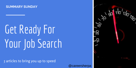 Summary Sunday- Get ready for job search @careersherpa
