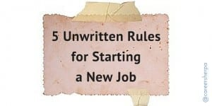 5 Unwritten Rules for Starting a New Job