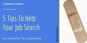 Summary Sunday: 5 Tips To Help Your Job Search
