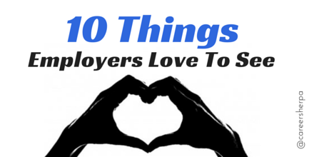 10 Things Employers Love To See | Career Sherpa