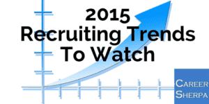 2015 Recruiting Trends To Watch