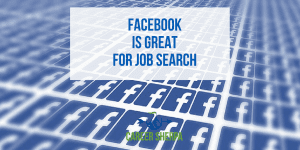 Facebook Is Great for Job Search