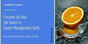 Summary Sunday: Freshen Up Your Job Search and Career Management Skills