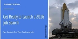 Summary Sunday: Get Ready to Launch a 2016 Job Search