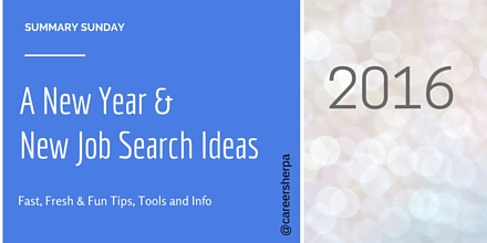 Summary Sunday- A New Year and New Job Search Ideas @careersherpa
