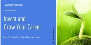 Summary Sunday: Invest and Grow Your Career