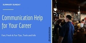 Summary Sunday: Communication Help for Your Career